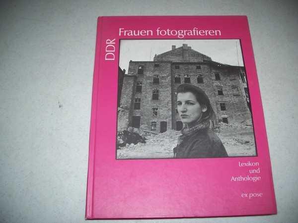 DDR Frauen Fotografieren: Lexiikon und Anthologie, Muschter, Gabriele