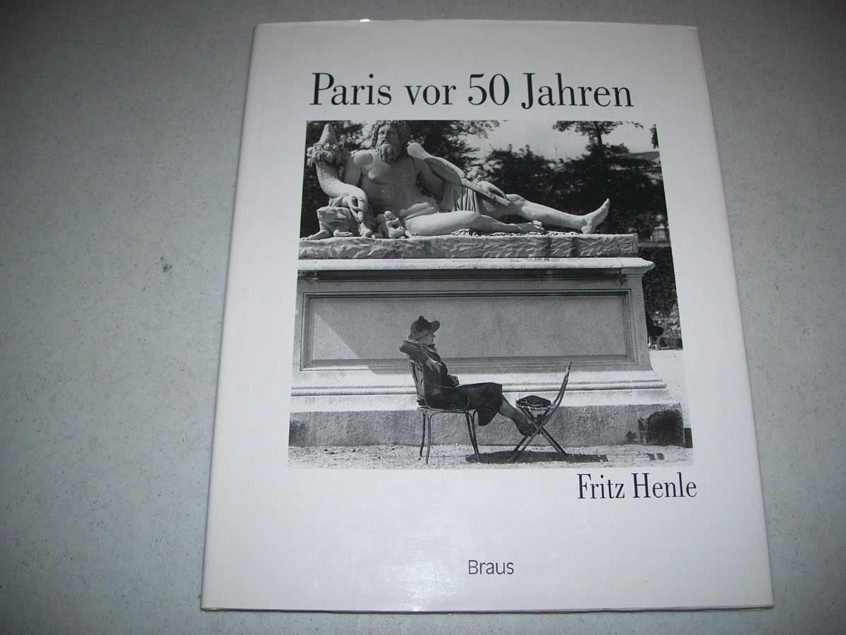 Paris von 50 Jahren, Henle, Fritz