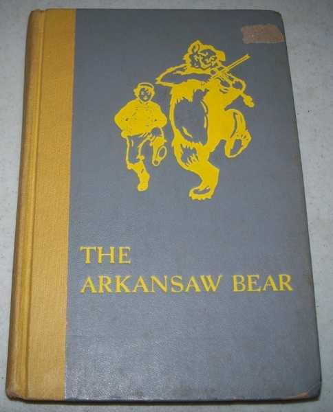 The Arkansaw Bear: A Tale of Fanciful Adventure Told in Song and Story, Paine, Albert Bigelow