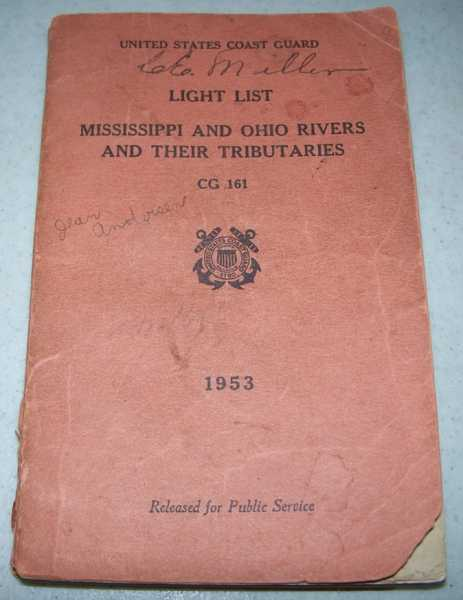 United States Coast Guard Light List: Mississippi and Ohio Rivers and Their Tributaries 1953 (CG161), N/A