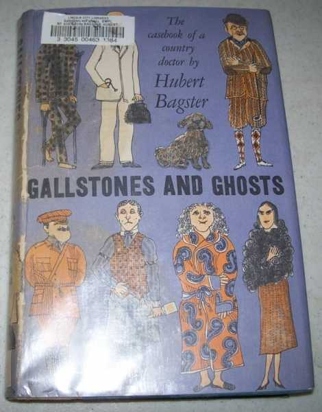Gallstones and Ghosts: The Casebook of a Country Doctor, Bagster, Hubert