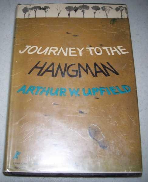 Journey to the Hangman, Upfield, Arthur W.