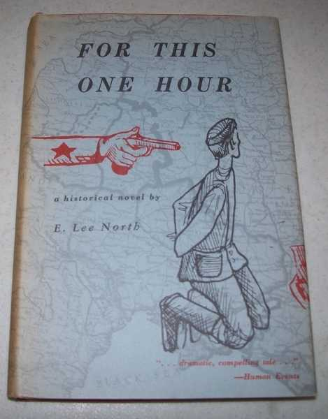 For This One Hour: A Historical Novel, North, E. Lee