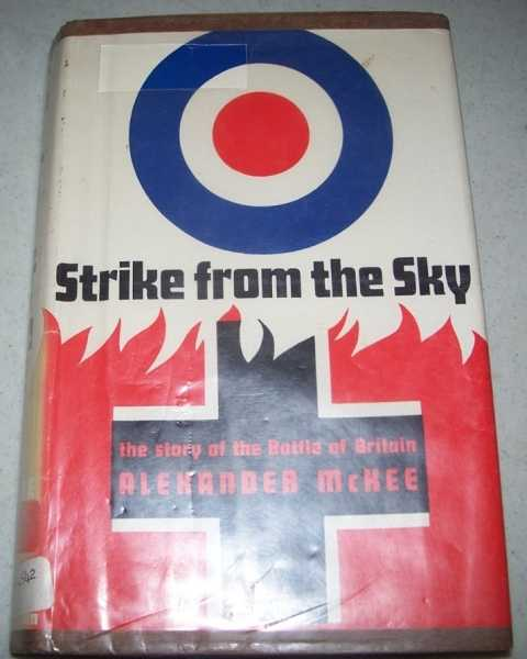Strike from the Sky: The Story of the Battle of Britain, McKee, Alexander