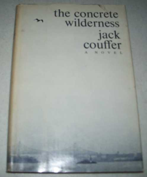 The Concrete Wilderness: A Novel, Couffer, Jack