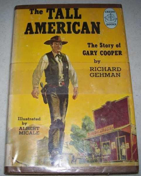 The Tall American: The Story of Gary Cooper (Credo Books), Gehman, Richard