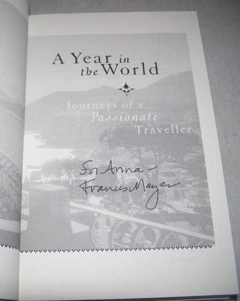 A Year in the World: Journeys of a Passionate Traveller, Mayes, Frances