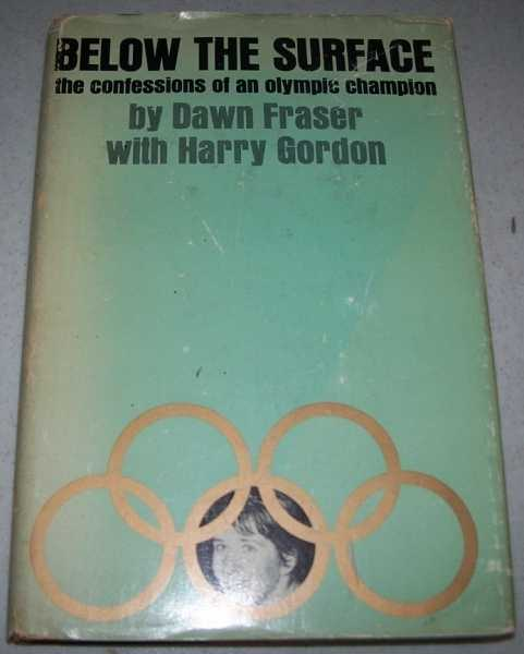 Below the Surface: The Confessions of an Olympic Champion, Fraser, Dawn and Gordon, Harry