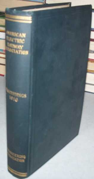 Proceedings of the American Electric Railway Engineering Association 1916, N/A