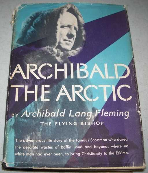Archibald the Arctic (The Flying Bishop), Fleming, Archibald Lang