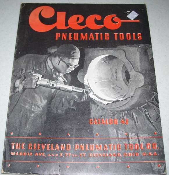 Cleco Pneumatic Tools Catalog 42 (The Cleveland Pneumatic Tool Co.), N/A