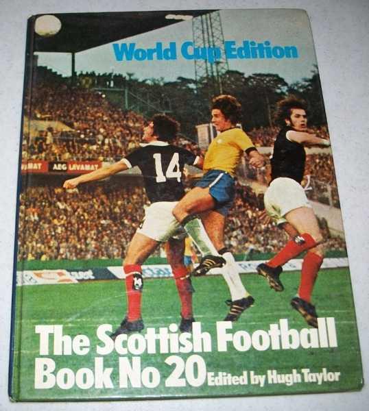 The Scottish Football Book No. 20: World Cup Edition, Taylor, Hugh (ed.)
