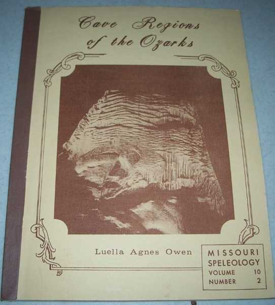 Cave Regions of the Ozarks (Missouri Speleology April 1968), Owen, Luella Agnes