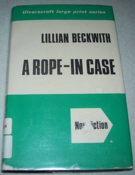 A Rope-in Case (Large Print Edition), Beckwith, Lillian