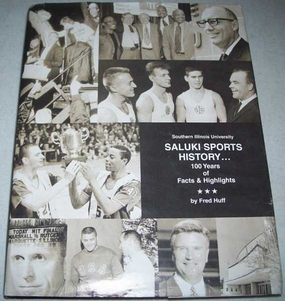 Southern Illinois University: Saluki Sports History, 100 years of Facts and Highlights, Huff, Fred