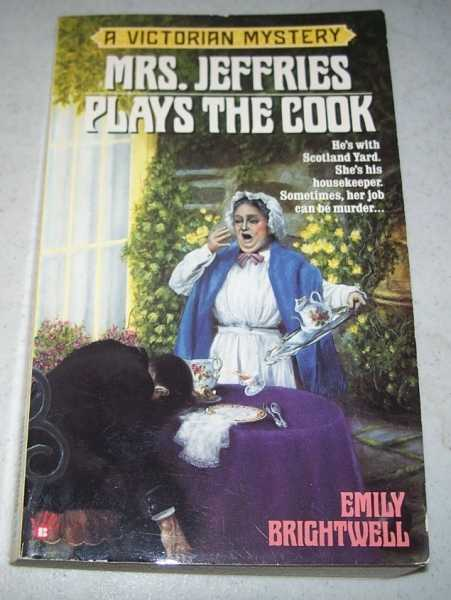 Mrs. Jeffries Plays the Cook: A Victorian Mystery, Brightwell, Emily