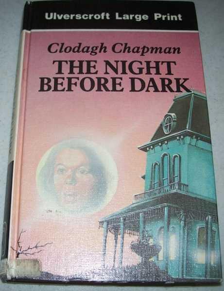 The Night Before Dark (Large Print Edition), Chapman, Clodagh