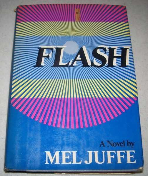 Flash: A Novel, Juffe, Mel
