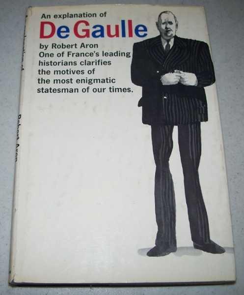 An Explanation of De Gaulle, Aron, Robert