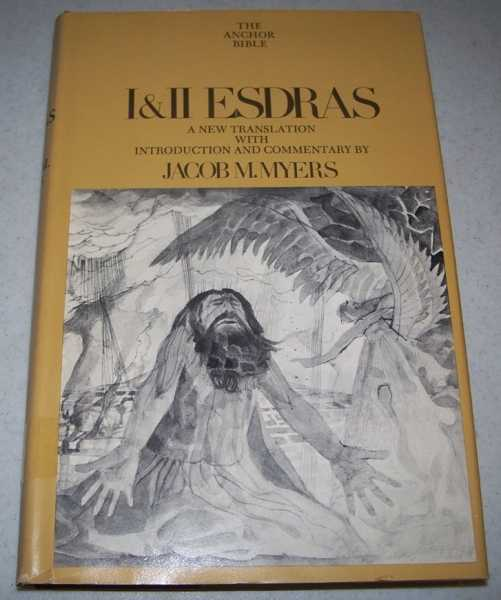 The Anchor Bible Volume 42: I & II Esdras (Apocrypha), Myers, Jacob M. (translated/commentary)
