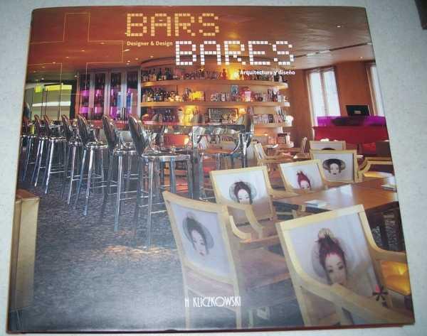 Bar: Designer and Design (Bares: Arquitectura y Diseno), Kliczkowski, H.