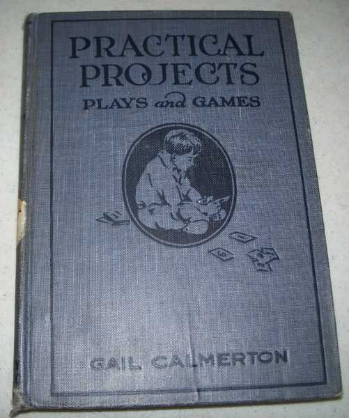 Practical Projects Plays and Games for Primary Teachers, Calmerton, Gail