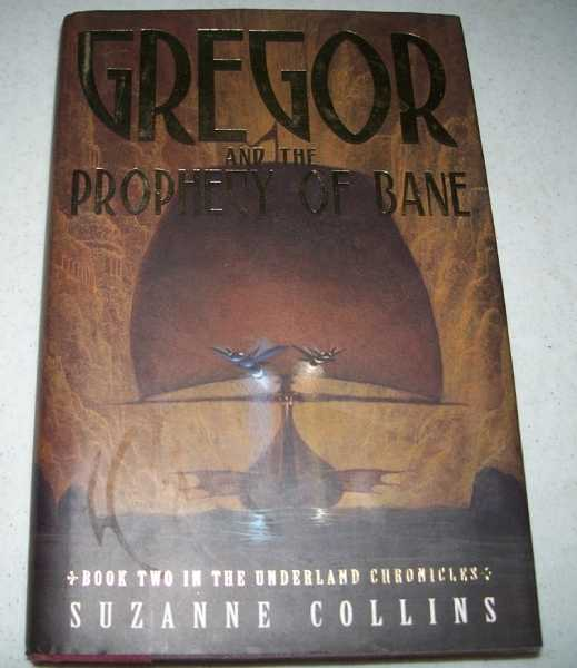 Gregor and the Prophecy of Bane: Book Two in the Underland Chronicles, Collins, Suzanne