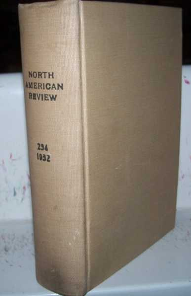 The North American Review Volume 234, July-December 1932 Bound in One Volume, Various