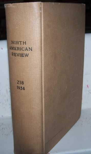 The North American Review Volume 238, July-December 1934 Bound in One Volume, Various