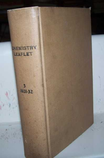 The Chemistry Leaflet Volume V, 34 Numbers Bound Together (1931-1932): The Student Publication Division of Chemical Education A.C.S., N/A