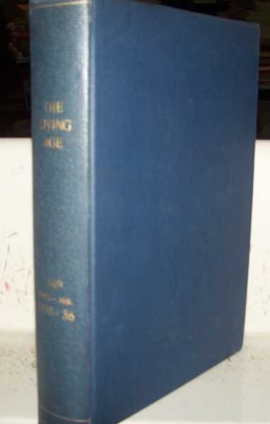 The Living Age Bound Volume 349, September 1935-February 1936 Bound Together, Various
