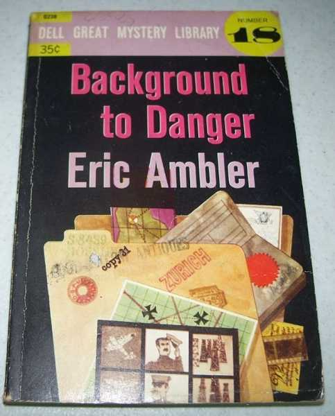 Background to Danger (Dell Great Mystery Library Number 18), Ambler, Eric