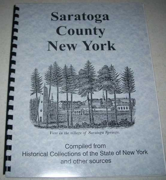Saratoga County: Excerpts from Historical Collections of the State of New York and Other Sources, Barber, John W. and Howe, Henry
