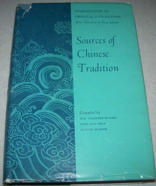 Sources of Chinese Tradition (Introduction to Oriental Civilizations), De Bary, Wm. Theodore; Chan, Wing-tsit; Watson, Burton (compiled)