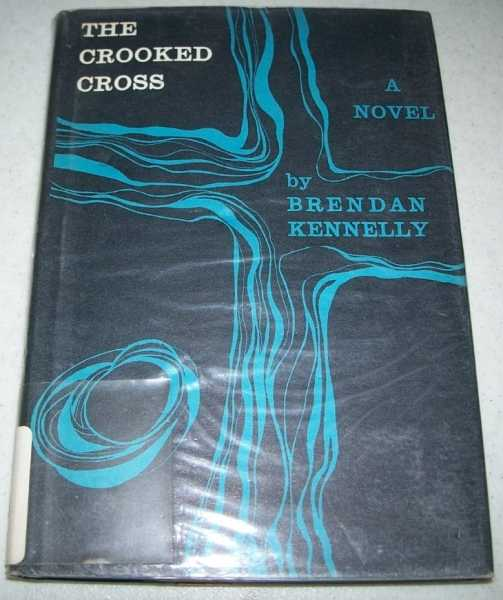 The Crooked Cross: A Novel, Kennelly, Brendan