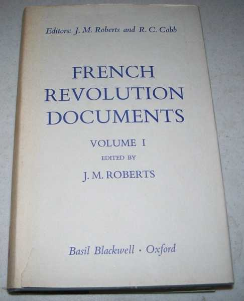 French Revolution Documents Volume I, Roberts, J.M.