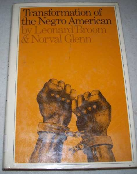 Transformation of the Negro American, Broom, Leonard and Glenn, Norvall D.