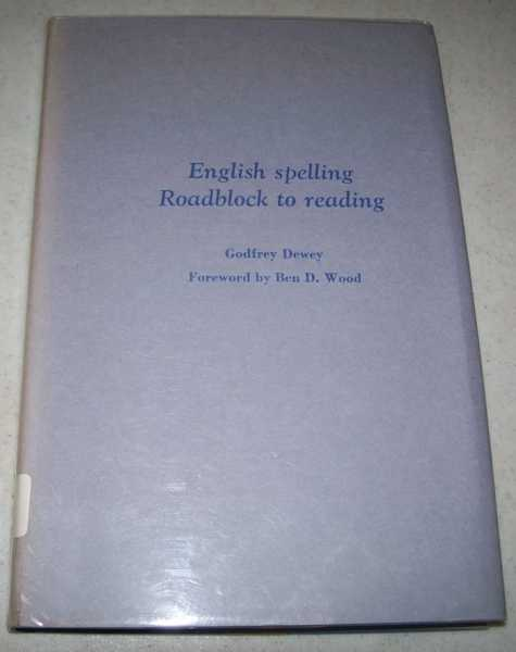 English Spelling: Roadblock to Reading, Dewey, Godfrey