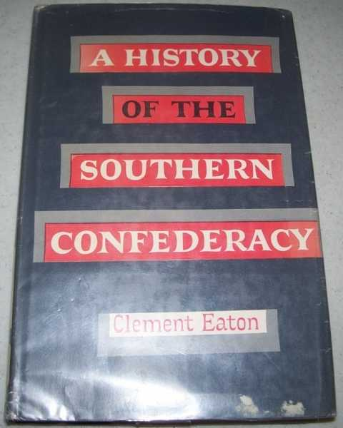 A History of the Southern Confederacy, Eaton, Clement