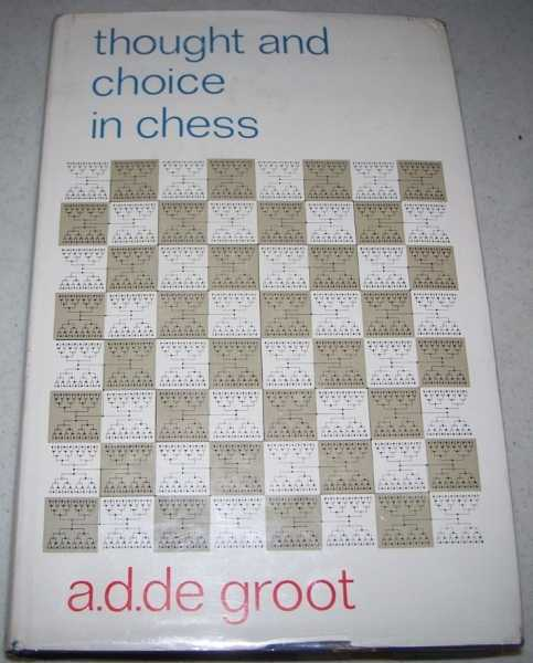 Thought and Choice in Chess (Psychological Studies #4), De Groot, Adriaan D.