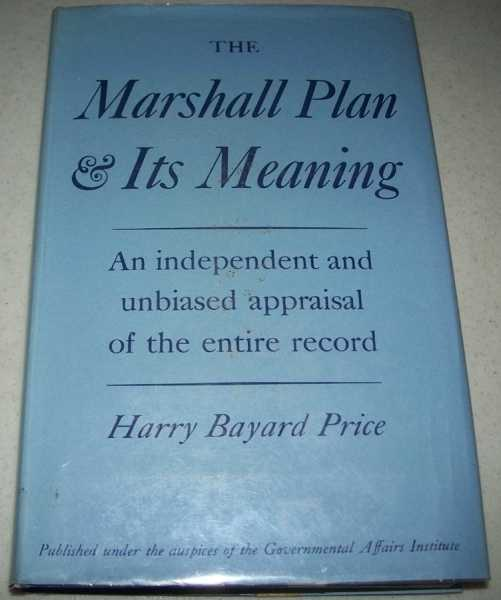 The Marshall Plan and Its Meaning, Price, Harry Bayard