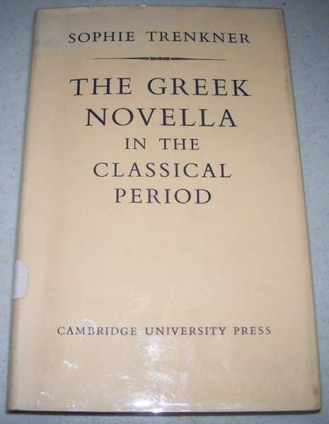 The Greek Novella in the Classical Period, Trenkner, Sophie