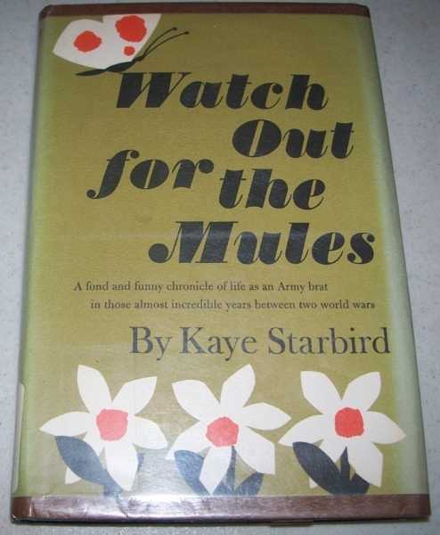 Watch Out for the Mules, Starbird, Kaye