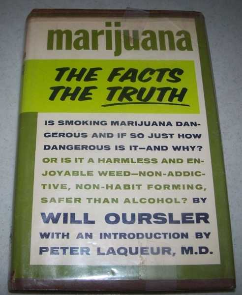 Marijuana: The Facts, the Truth, Oursler, Will