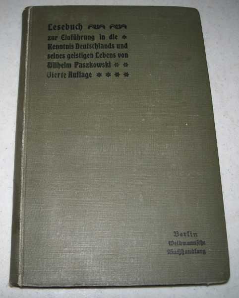 Lesebuch zur Einfuhrung in die kenntnis Deutschlands und Seines Geistigen; Vierte Auflage, Paszkowski, Wilhelm