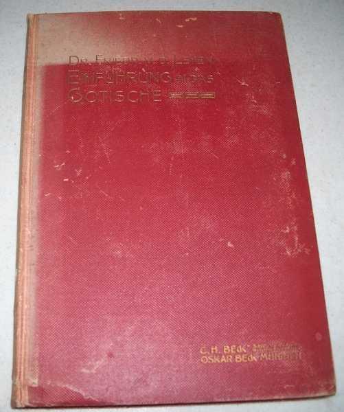 Einfuhrung in Das Gotische (Handbuch des Deutschen Unterrichts an hoheren Schulen), Von Der Leyen, Dr. Friedrich