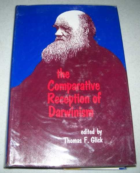 The Comparative Reception of Darwinism, Glick, Thomas F. (ed.)