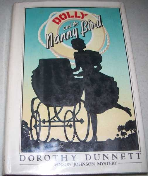 Dolly and the Nanny Bird: A Johnson Johnson Mystery, Dunnett, Dorothy
