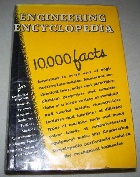 Engineering Encyclopedia: A Condensed Encyclopedia and Mechanical Dictionary for Engineers, Mechanics, Technical Schools, Industrial Plants, and Public Libraries, Giving the Most Essential Facts About 4500 Important Engineering Subjects, Jones, Franklin D. and Schubert, Paul B. (ed.)