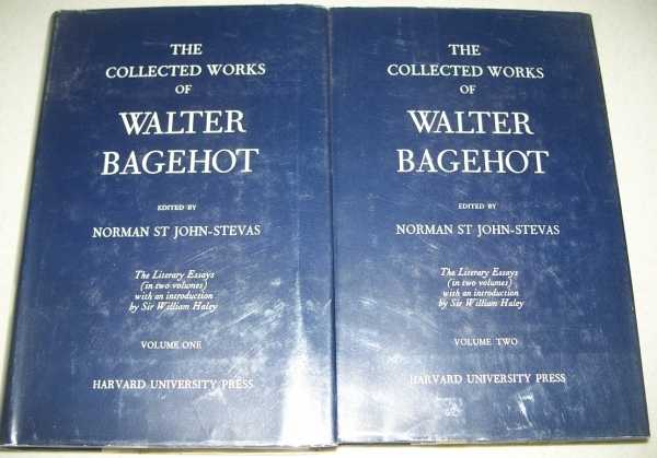 The Collected Works of Walter Bagehot Volume One and Two, The Literary Essays: Two Volume Set, Bagehot, Walter; St. John-Stevas, Norman (ed.)